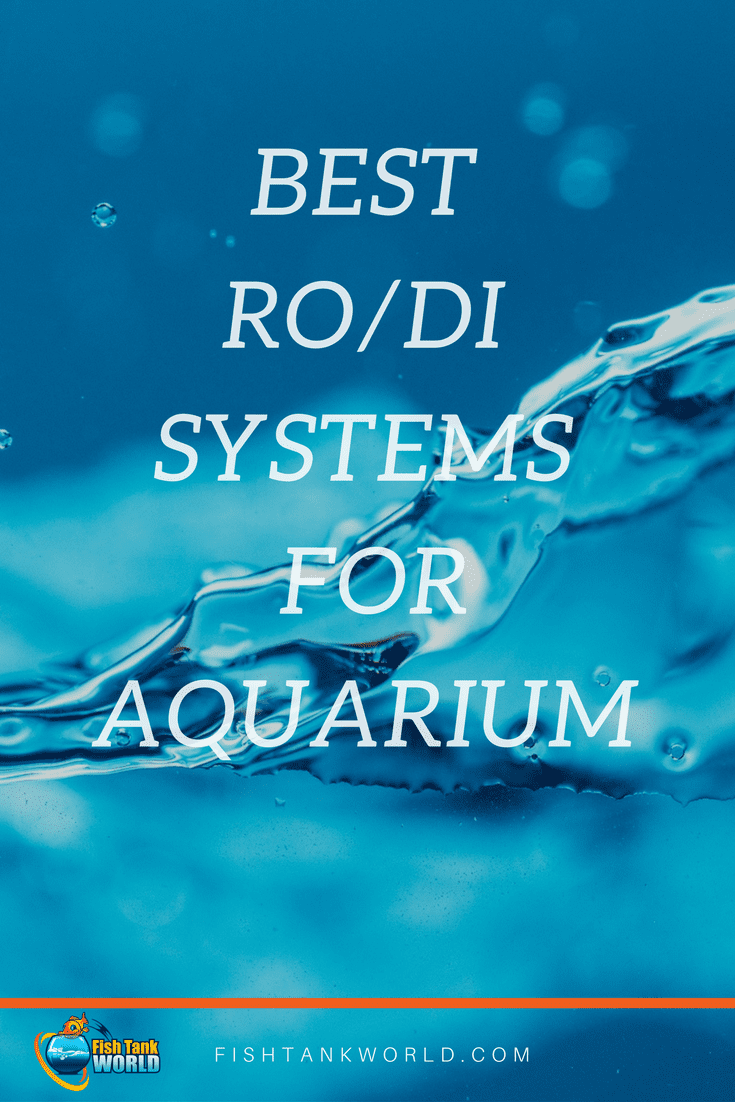 The best reverse osmosis and deionization systems for aquarium reviewed.
